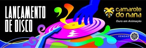 Camarote do Nana - LAnçamento de Disco